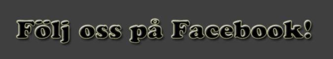 - följ oss på facebook –